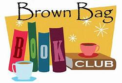 FEBRUARY 2020 BROWN BAG BOOK CAFE-February 24 11:30 am-12:30 pm