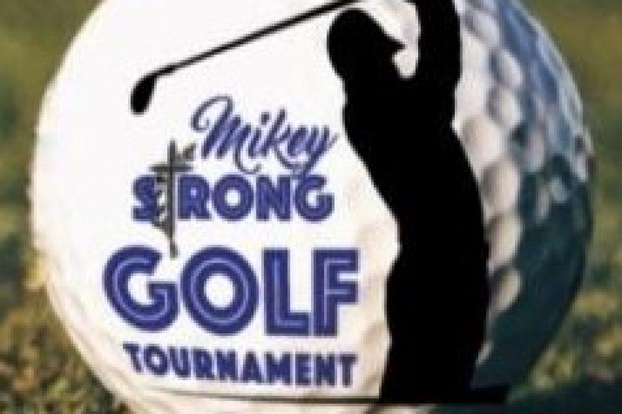 MIKEY STRONG! GOLF BALL DROP & GOLF CART RAFFLE-May 23 5:00pm